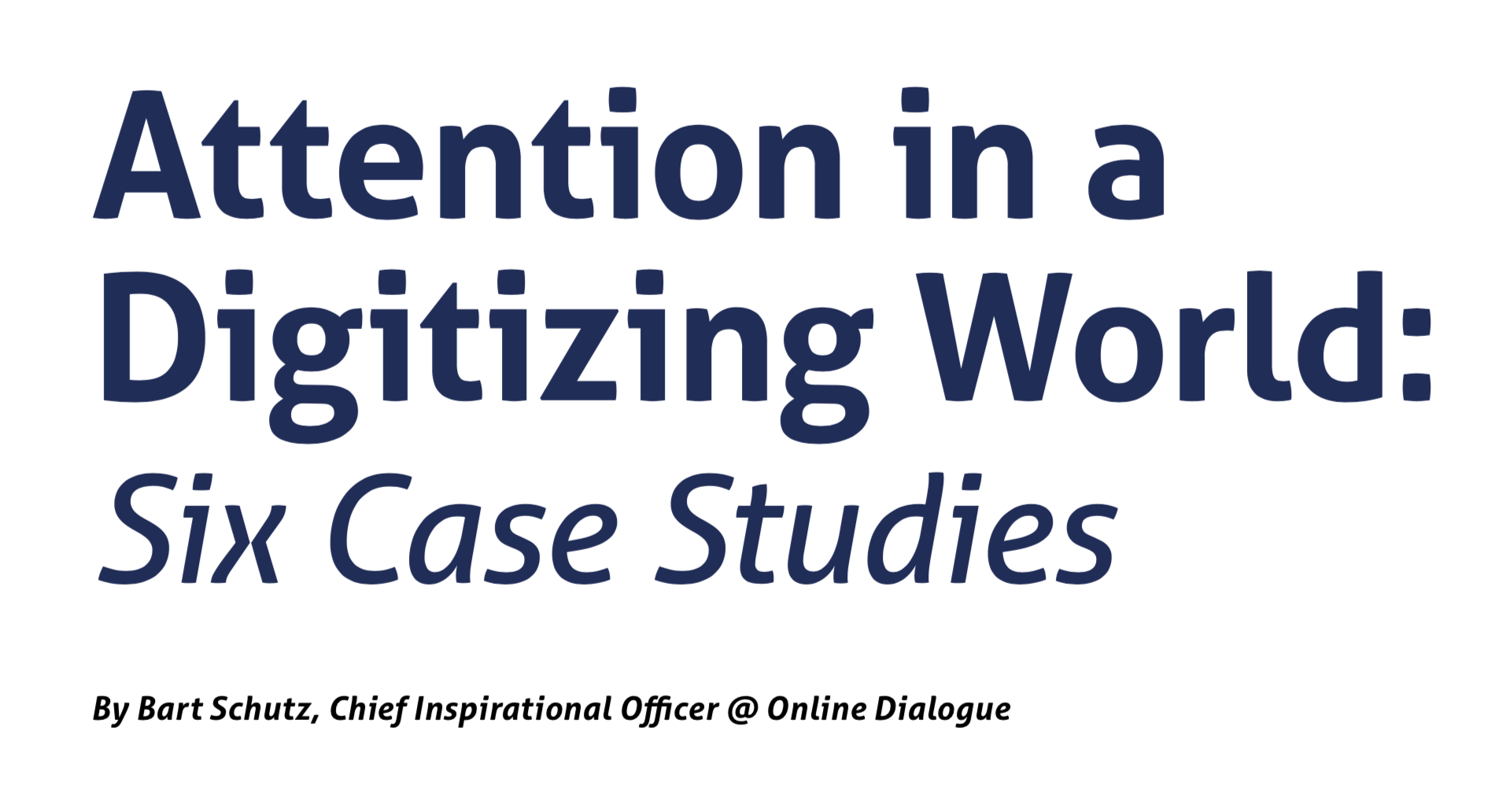 Attention in a Digitizing World: Six Case Studies