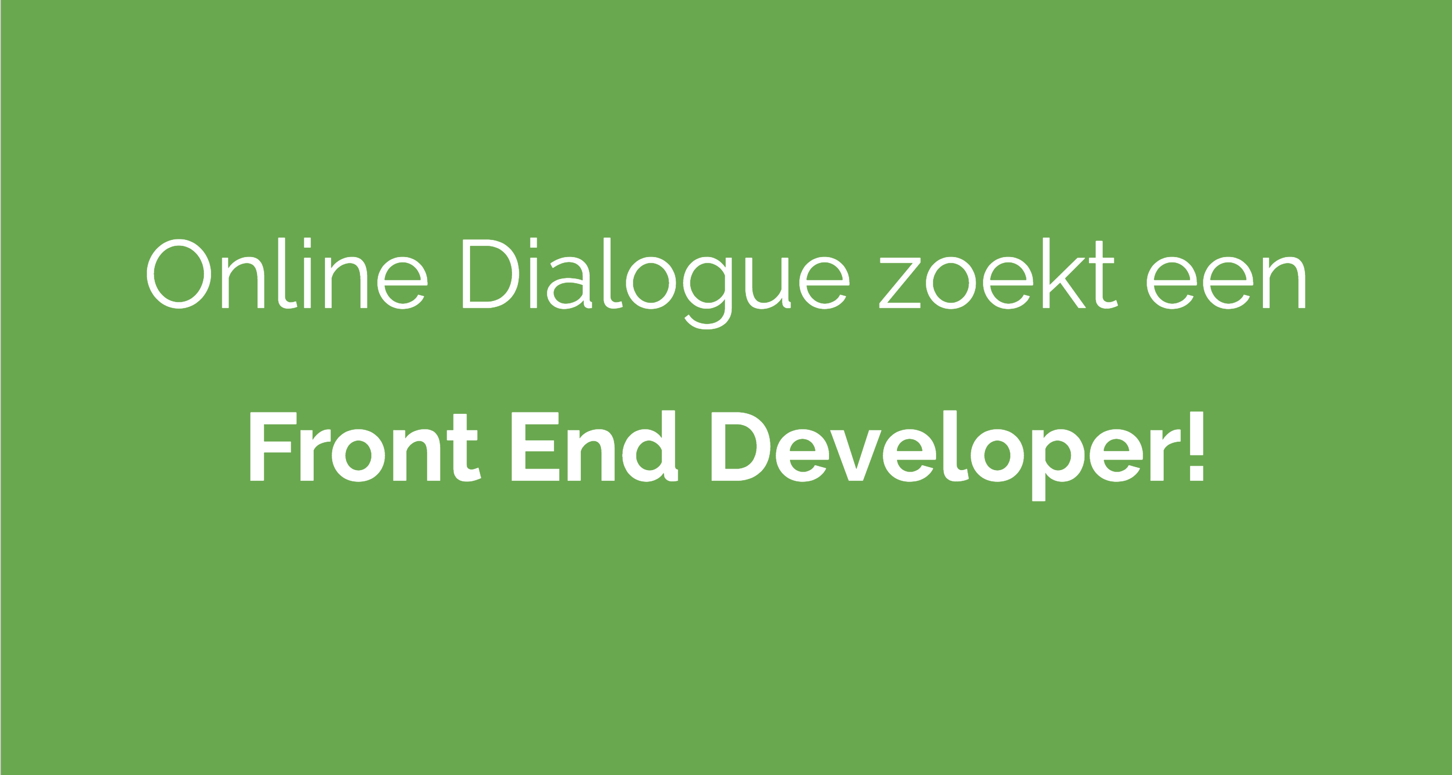 Online Dialogue zoekt een Front End Developer