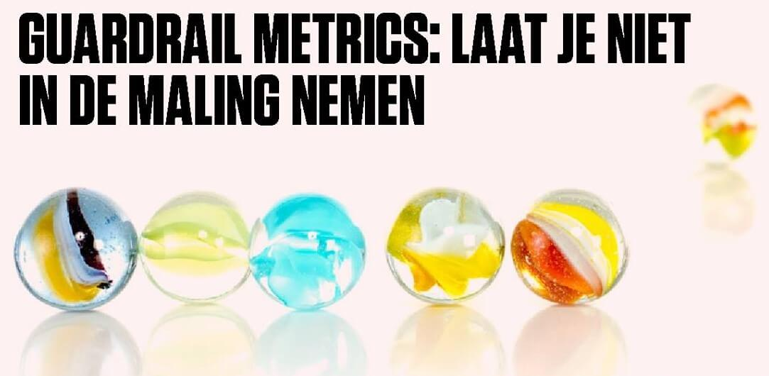 Emerce Conversion Rubriek maart 2019: Guardrail metrics